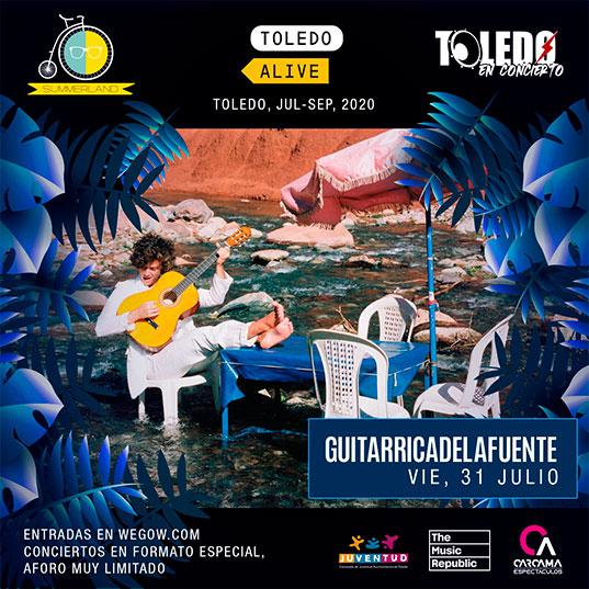 Concierto de Guitarricadelafuente en Toledo el viernes 31 de julio de 2020